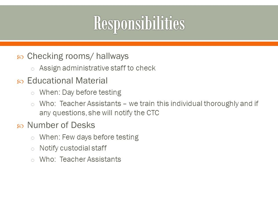 Responsibilities Checking rooms/ hallways Educational Material