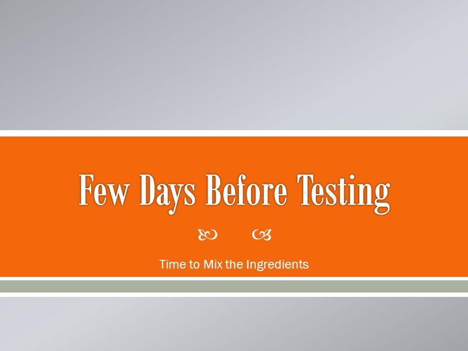 Few Days Before Testing