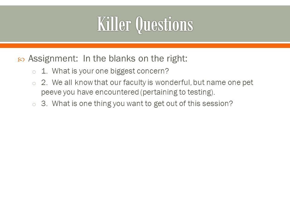 Killer Questions Assignment: In the blanks on the right: