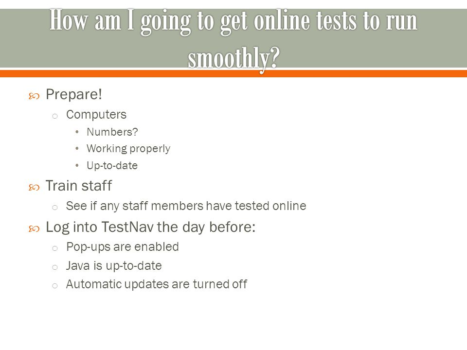 How am I going to get online tests to run smoothly