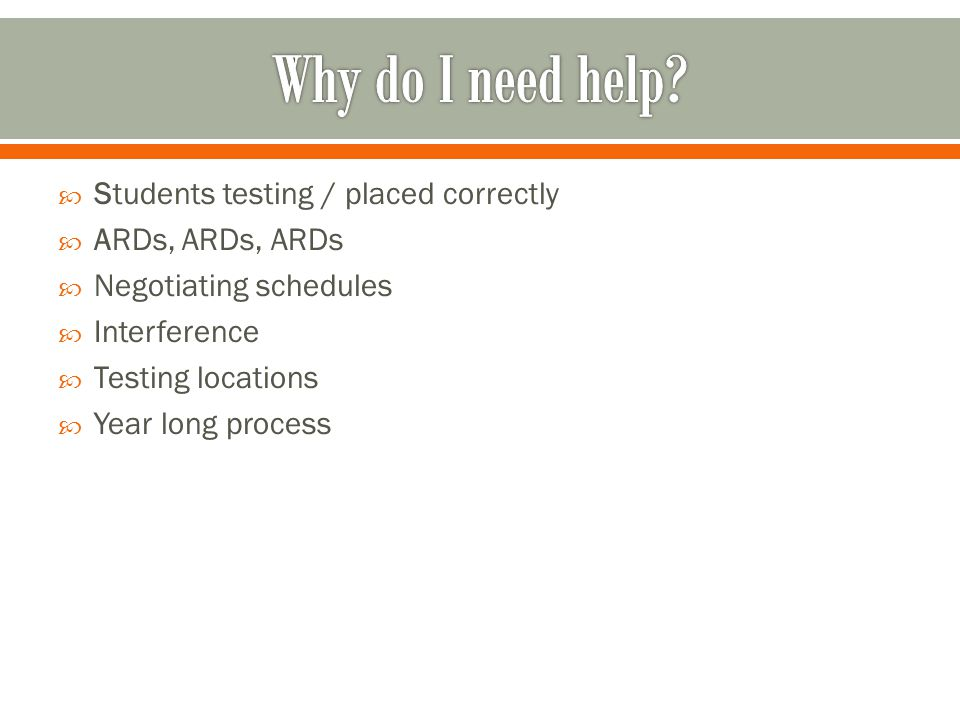 Why do I need help Students testing / placed correctly