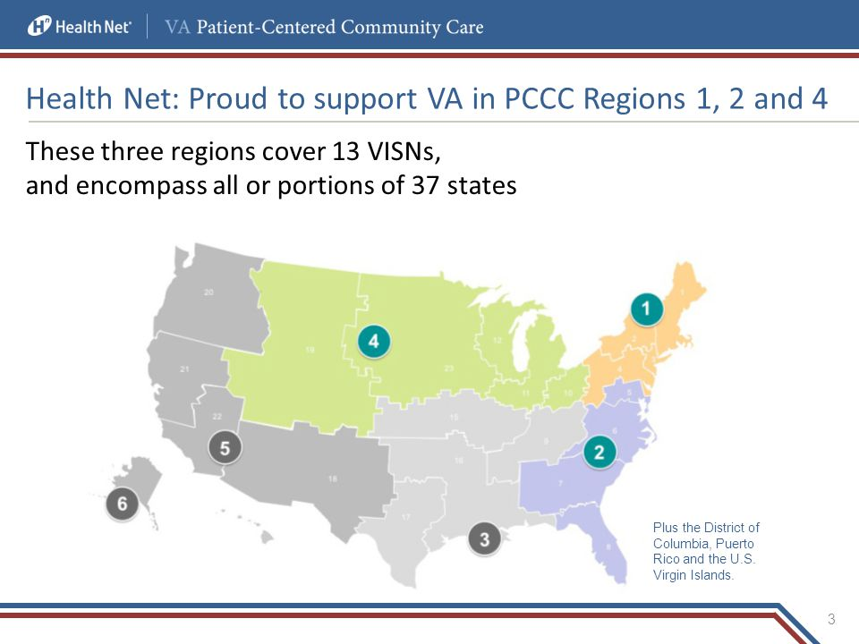 Health Net: Proud to support VA in PCCC Regions 1, 2 and 4