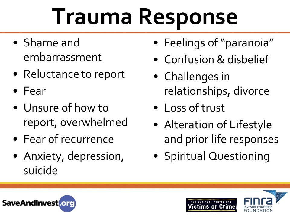 Trauma Response Shame and embarrassment Feelings of paranoia