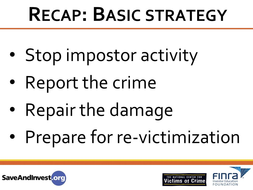 Recap: Basic strategy Stop impostor activity Report the crime