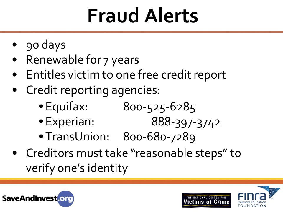 Fraud Alerts 90 days Renewable for 7 years