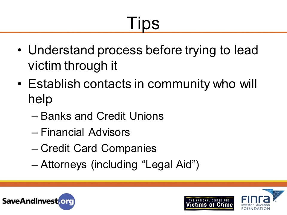 Tips Understand process before trying to lead victim through it