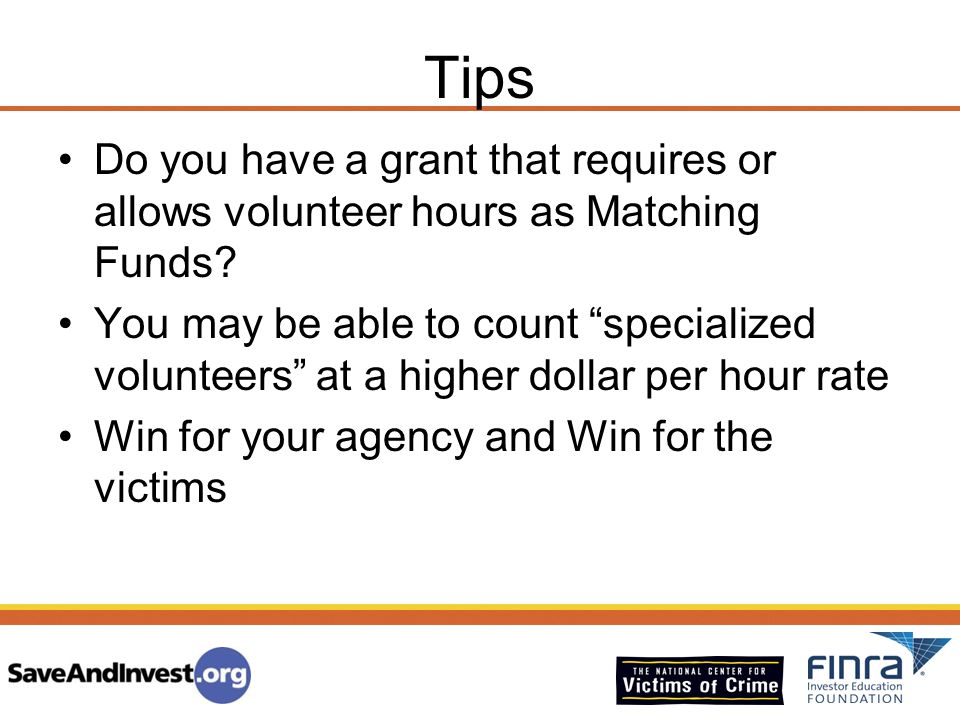 Tips Do you have a grant that requires or allows volunteer hours as Matching Funds