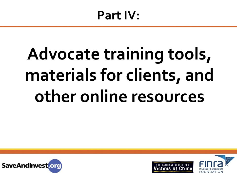 Part IV: Advocate training tools, materials for clients, and other online resources