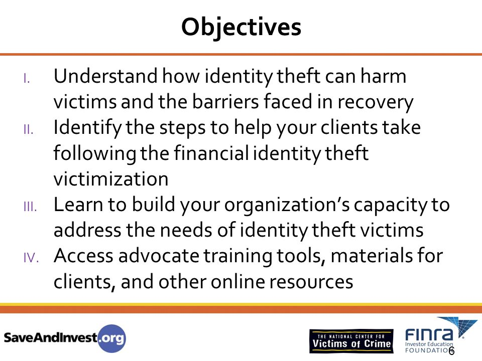 Objectives Understand how identity theft can harm victims and the barriers faced in recovery.