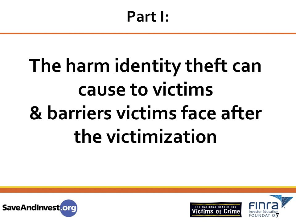 Part I: The harm identity theft can cause to victims & barriers victims face after the victimization.