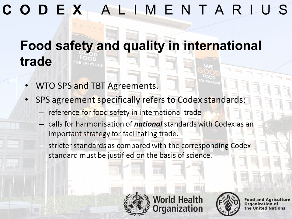 C O D E X A L I M E N T A R I U S Food safety and quality in international trade.