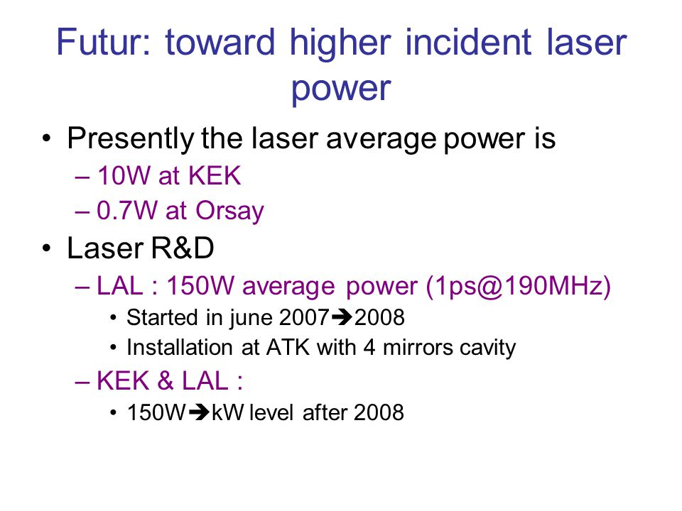 Futur: toward higher incident laser power