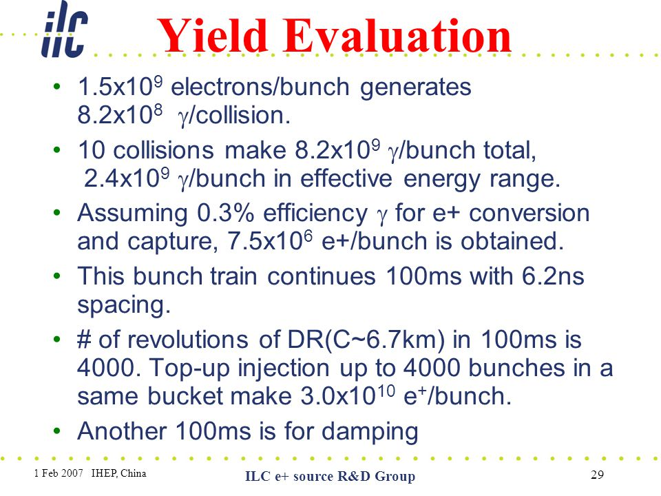 Yield Evaluation 1.5x109 electrons/bunch generates 8.2x108 g/collision.