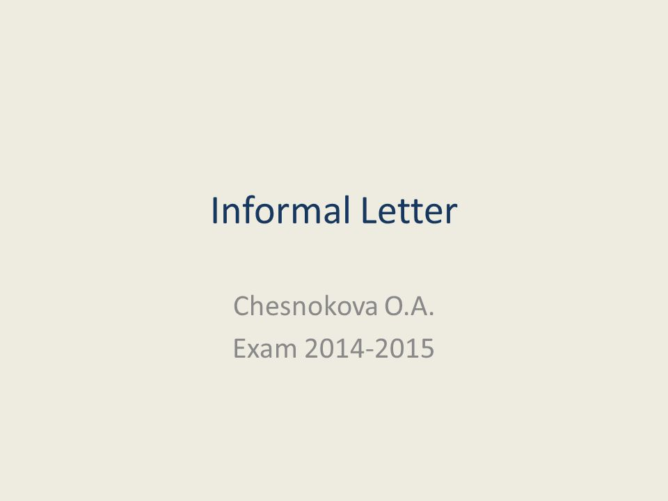 Informal Letter Chesnokova O.A. Exam 2014-2015