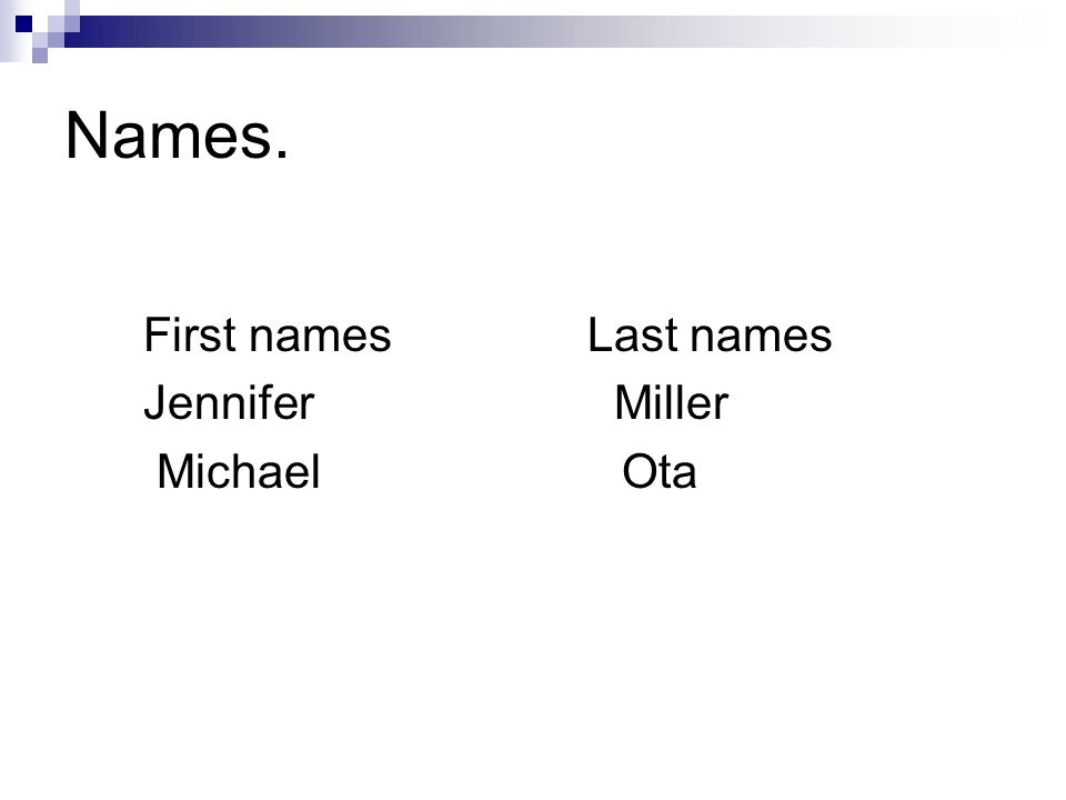 Names. First names Last names. Jennifer Miller.