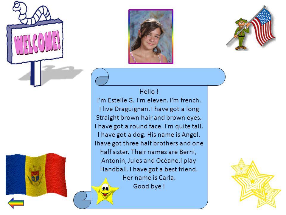 I m Estelle G. I m eleven. I m french.