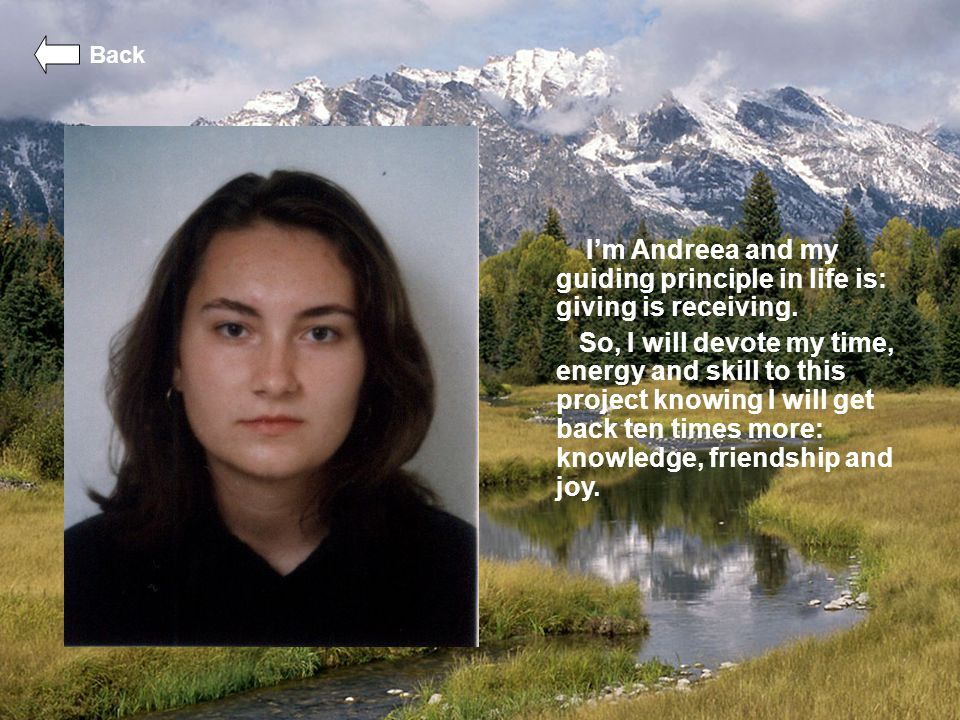 I'm Andreea and my guiding principle in life is: giving is receiving.