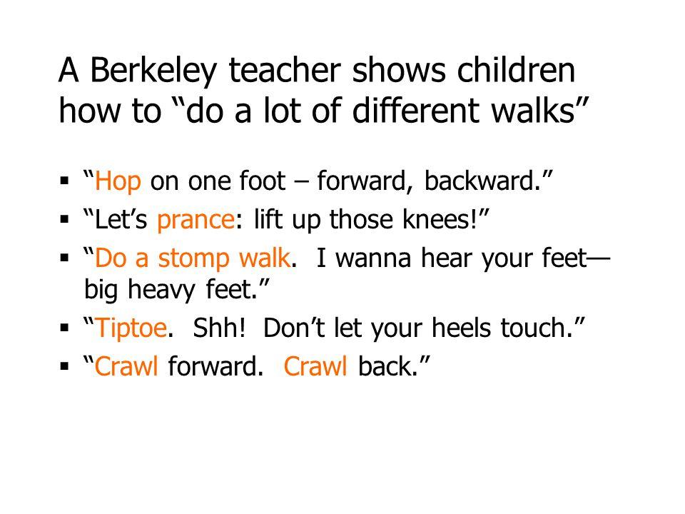 A Berkeley teacher shows children how to do a lot of different walks