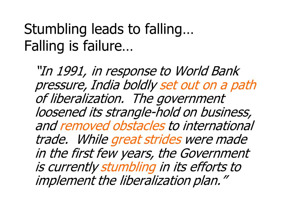 Stumbling leads to falling… Falling is failure…