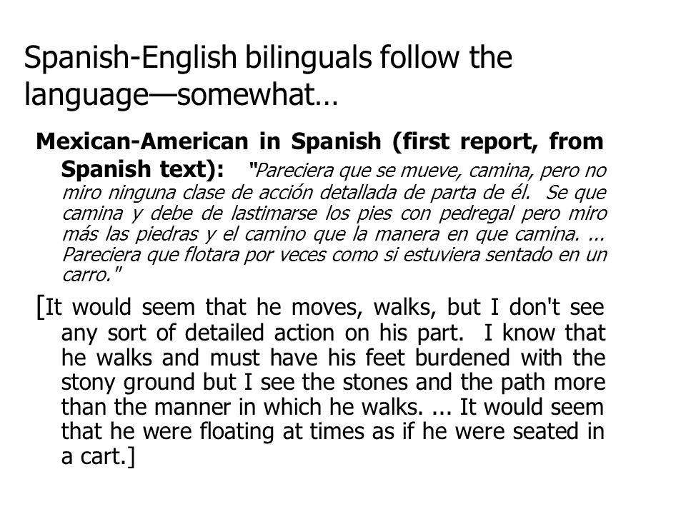 Spanish-English bilinguals follow the language—somewhat…