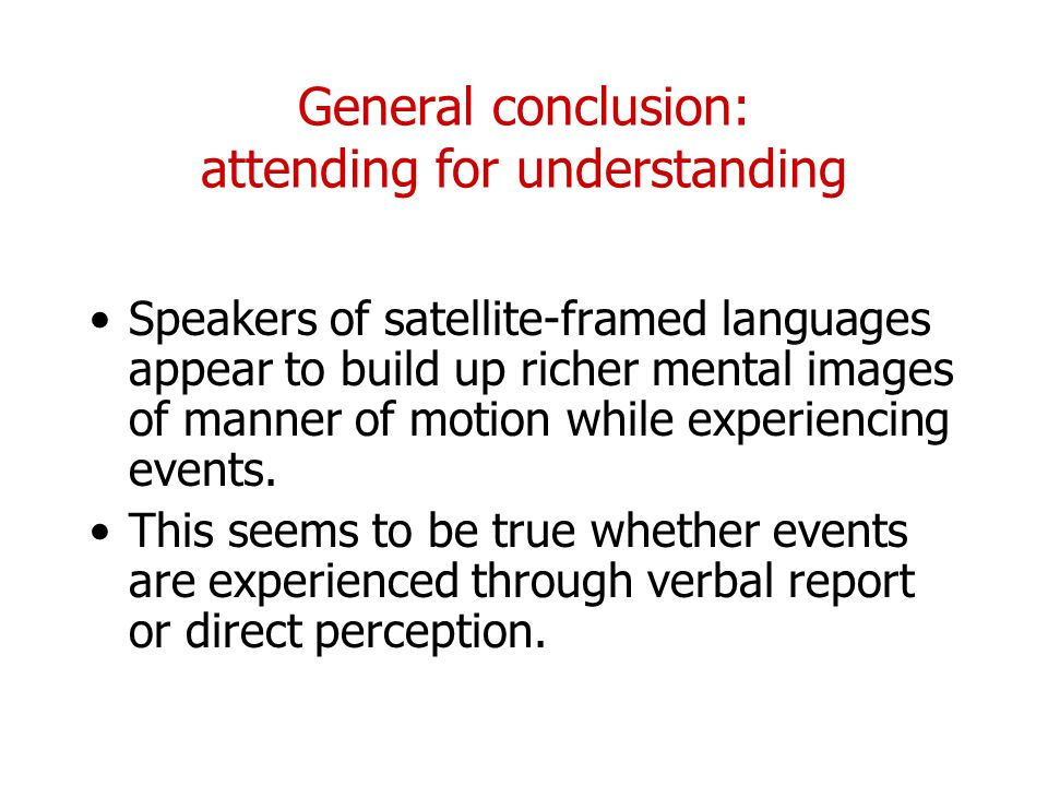 General conclusion: attending for understanding
