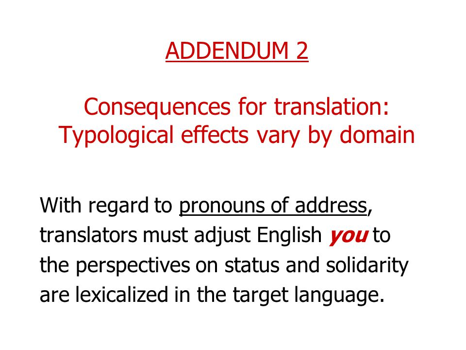ADDENDUM 2 Consequences for translation: Typological effects vary by domain