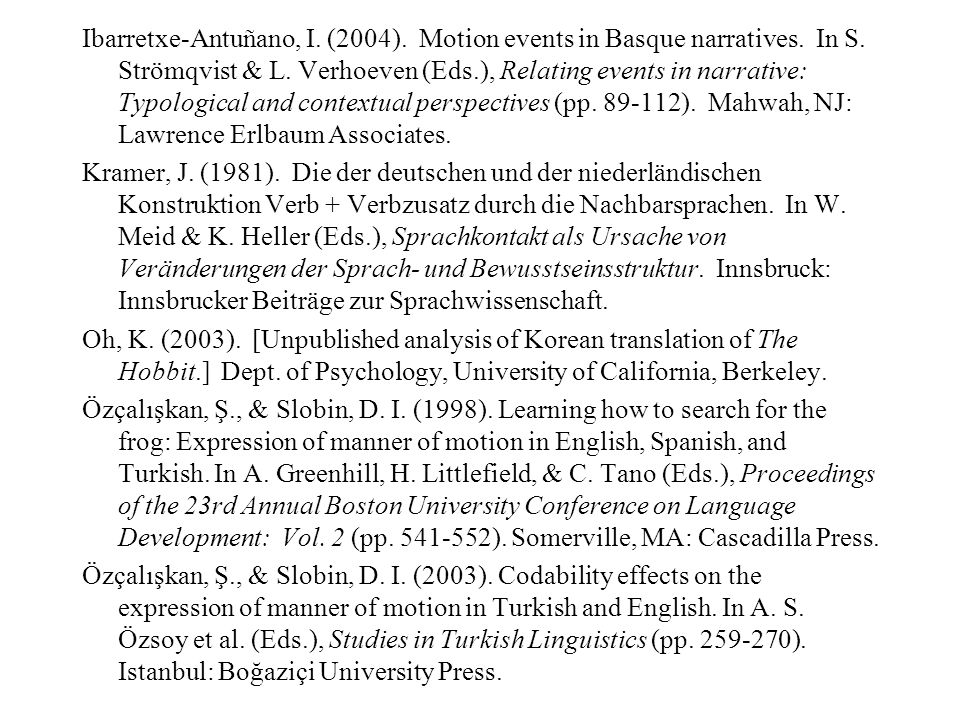 Ibarretxe-Antuñano, I. (2004). Motion events in Basque narratives.