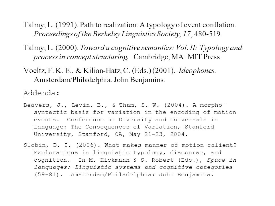 Talmy, L. (1991). Path to realization: A typology of event conflation