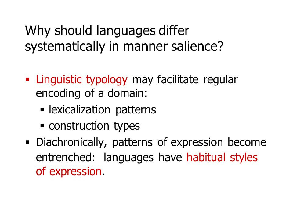 Why should languages differ systematically in manner salience