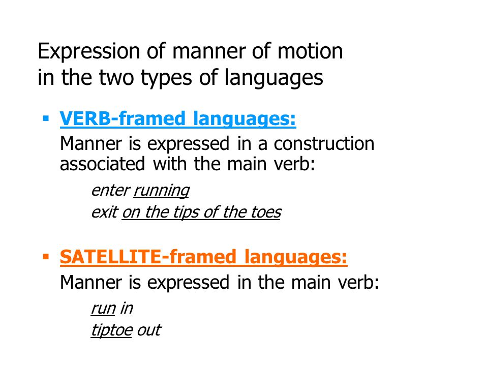 Expression of manner of motion in the two types of languages