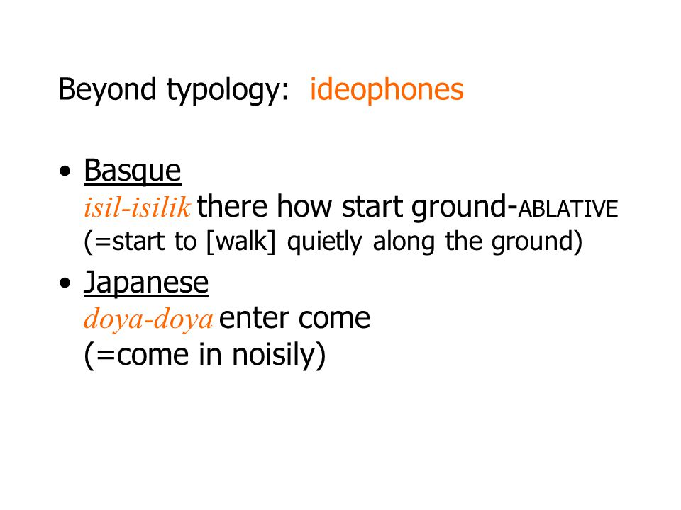 Beyond typology: ideophones