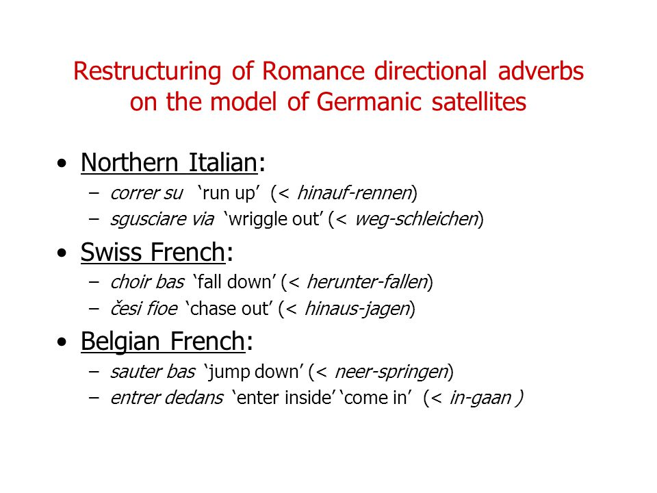 Restructuring of Romance directional adverbs on the model of Germanic satellites