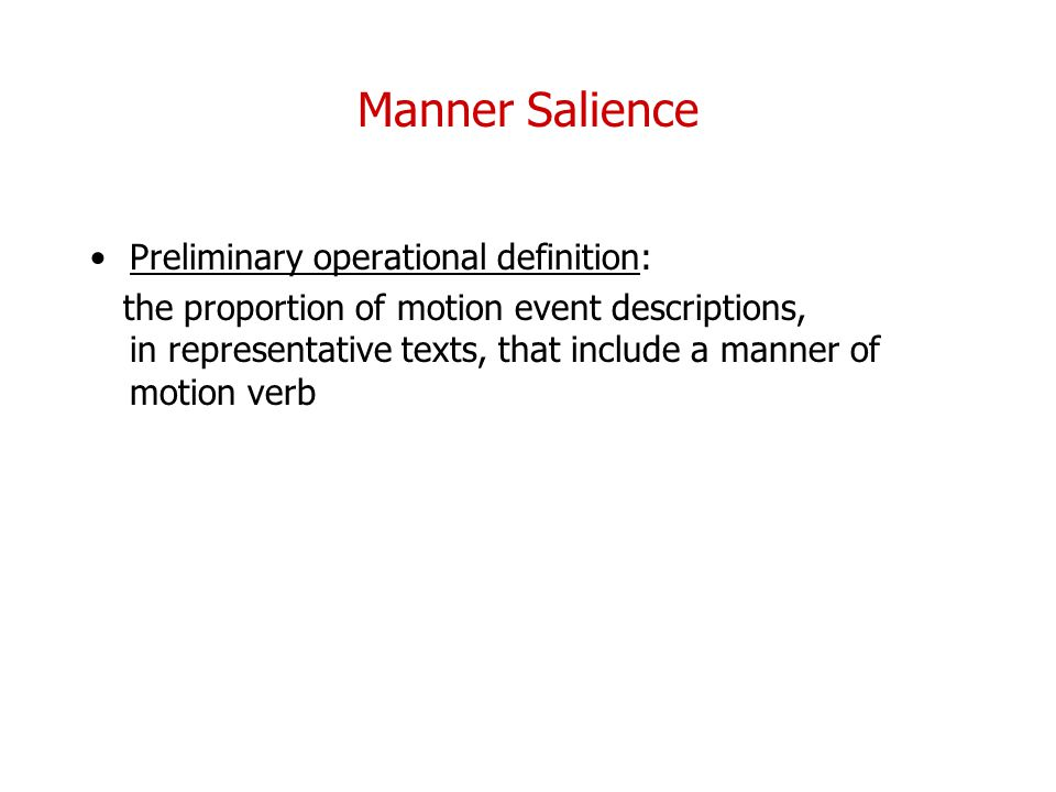 Manner Salience Preliminary operational definition: