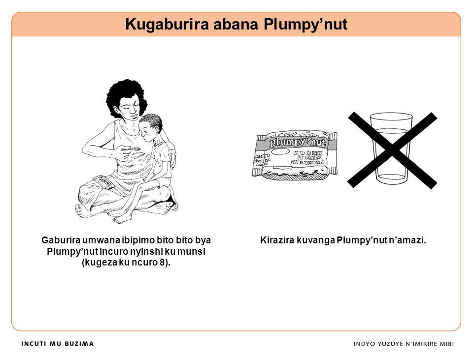 Kugaburira abana Plumpy'nut Kirazira kuvanga Plumpy'nut n'amazi.