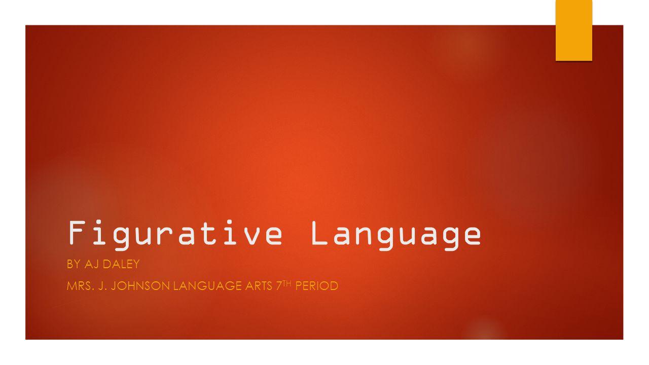 By AJ Daley Mrs. J. Johnson language arts 7th period