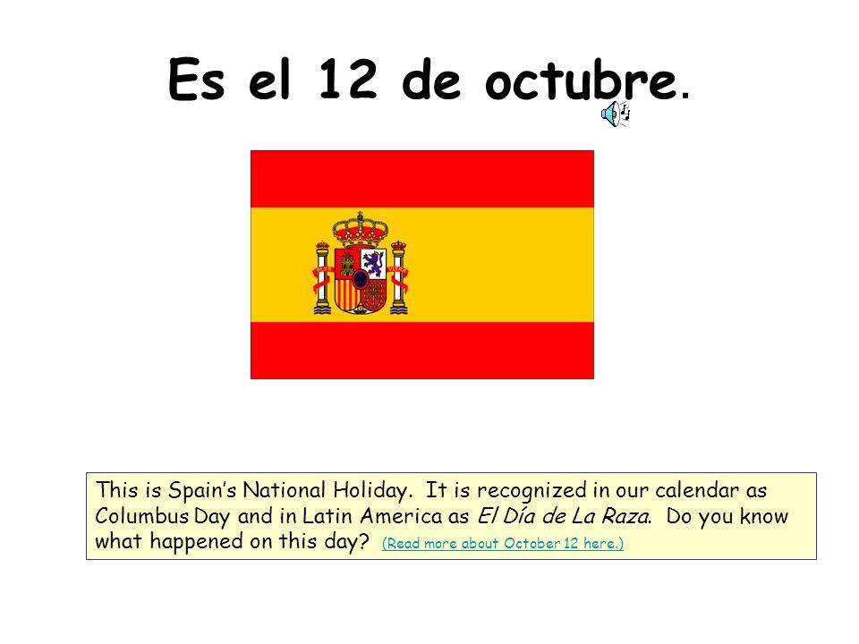 Es el 12 de octubre.