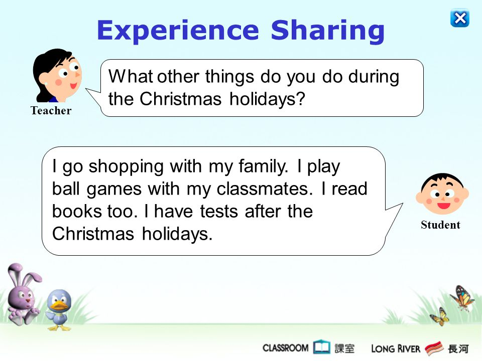 Experience Sharing Teacher. What other things do you do during the Christmas holidays