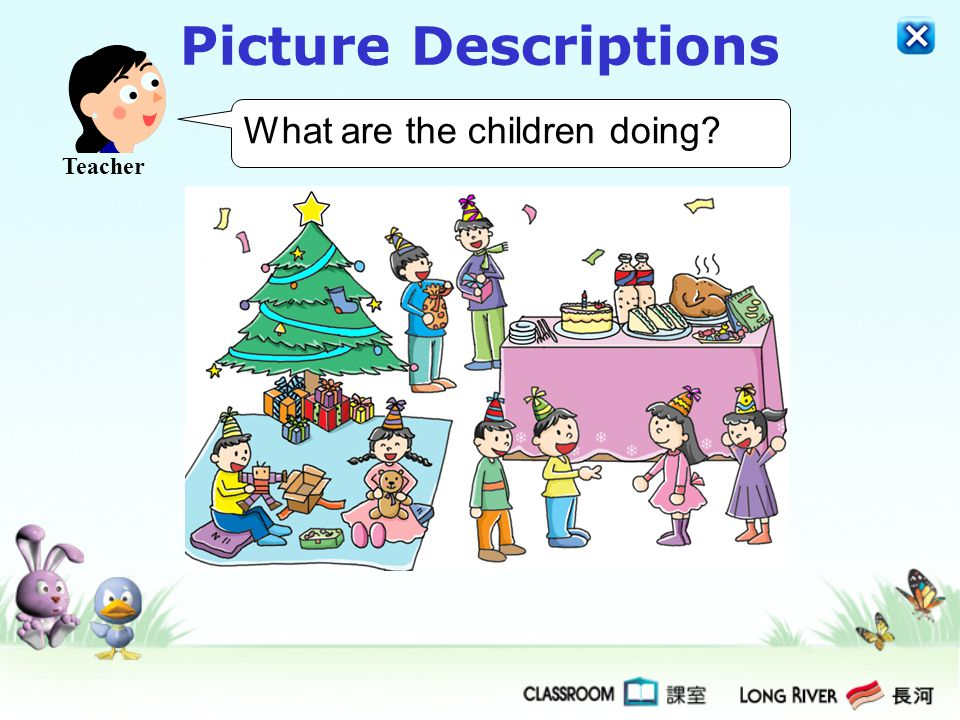 Picture Descriptions What are the children doing Teacher