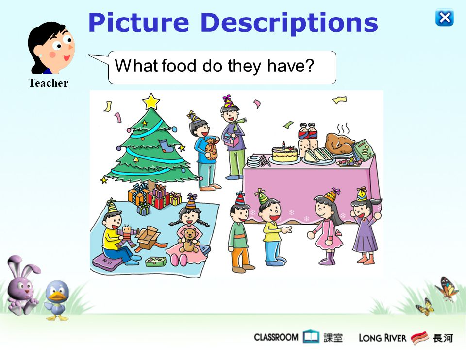 Picture Descriptions What food do they have Teacher