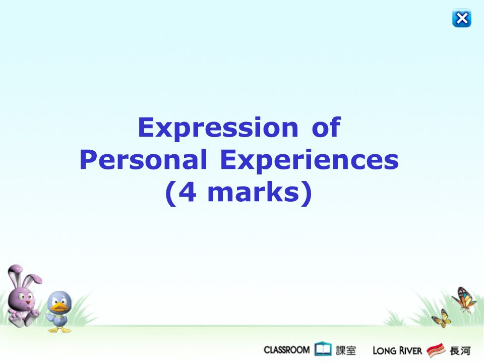 Expression of Personal Experiences (4 marks)