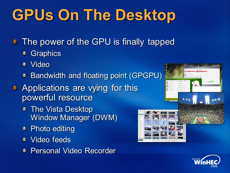 GPUs On The Desktop The power of the GPU is finally tapped