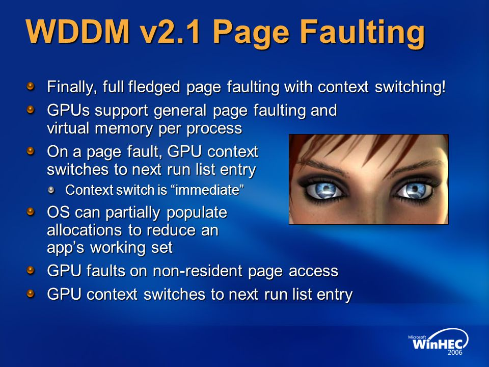 WDDM v2.1 Page Faulting Finally, full fledged page faulting with context switching!