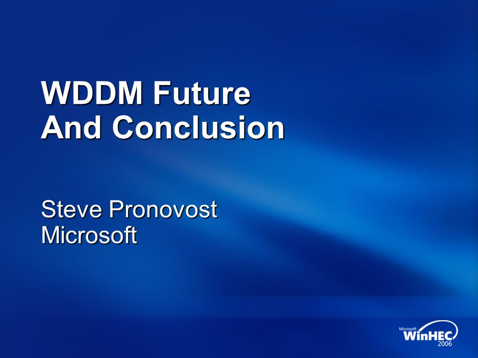 WDDM Future And Conclusion