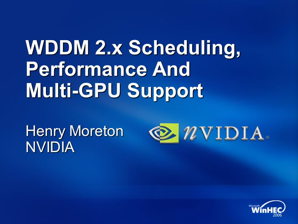 WDDM 2.x Scheduling, Performance And Multi-GPU Support