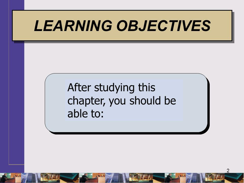 LEARNING OBJECTIVES LEARNING GOALS