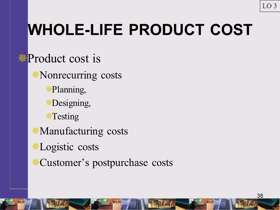 WHOLE-LIFE PRODUCT COST