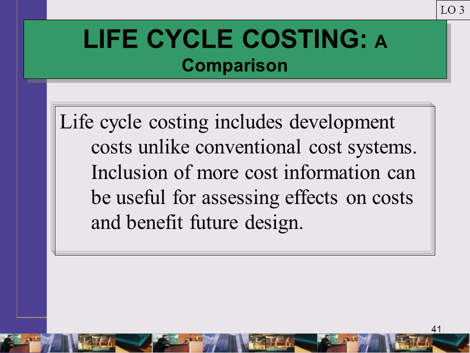 LIFE CYCLE COSTING: A Comparison