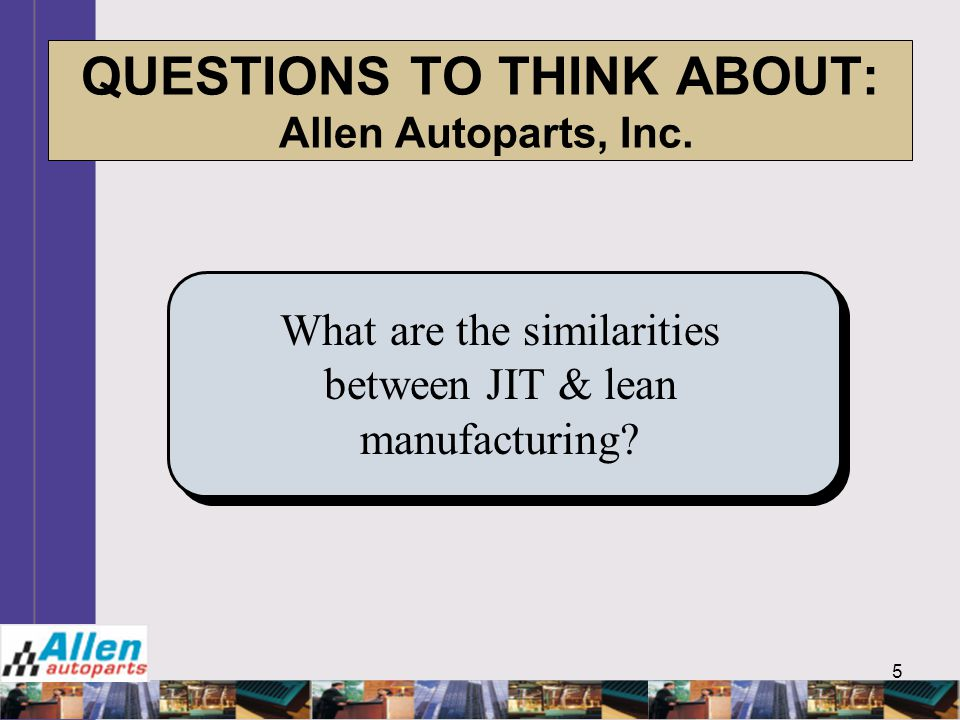 QUESTIONS TO THINK ABOUT: Allen Autoparts, Inc.