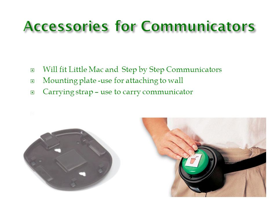 Accessories for Communicators