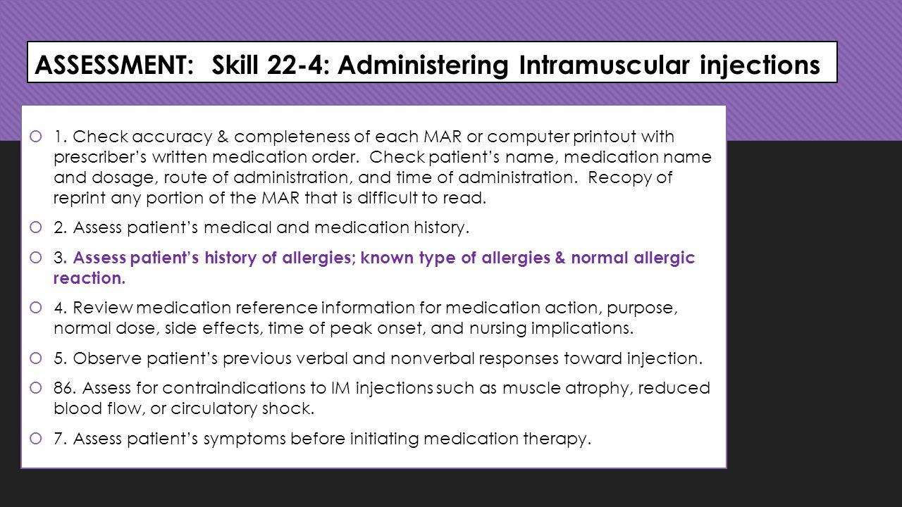 ASSESSMENT: Skill 22-4: Administering Intramuscular injections